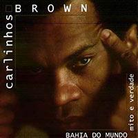 carlinhos-brown-bahia-do-mundo-mito-e-verdade